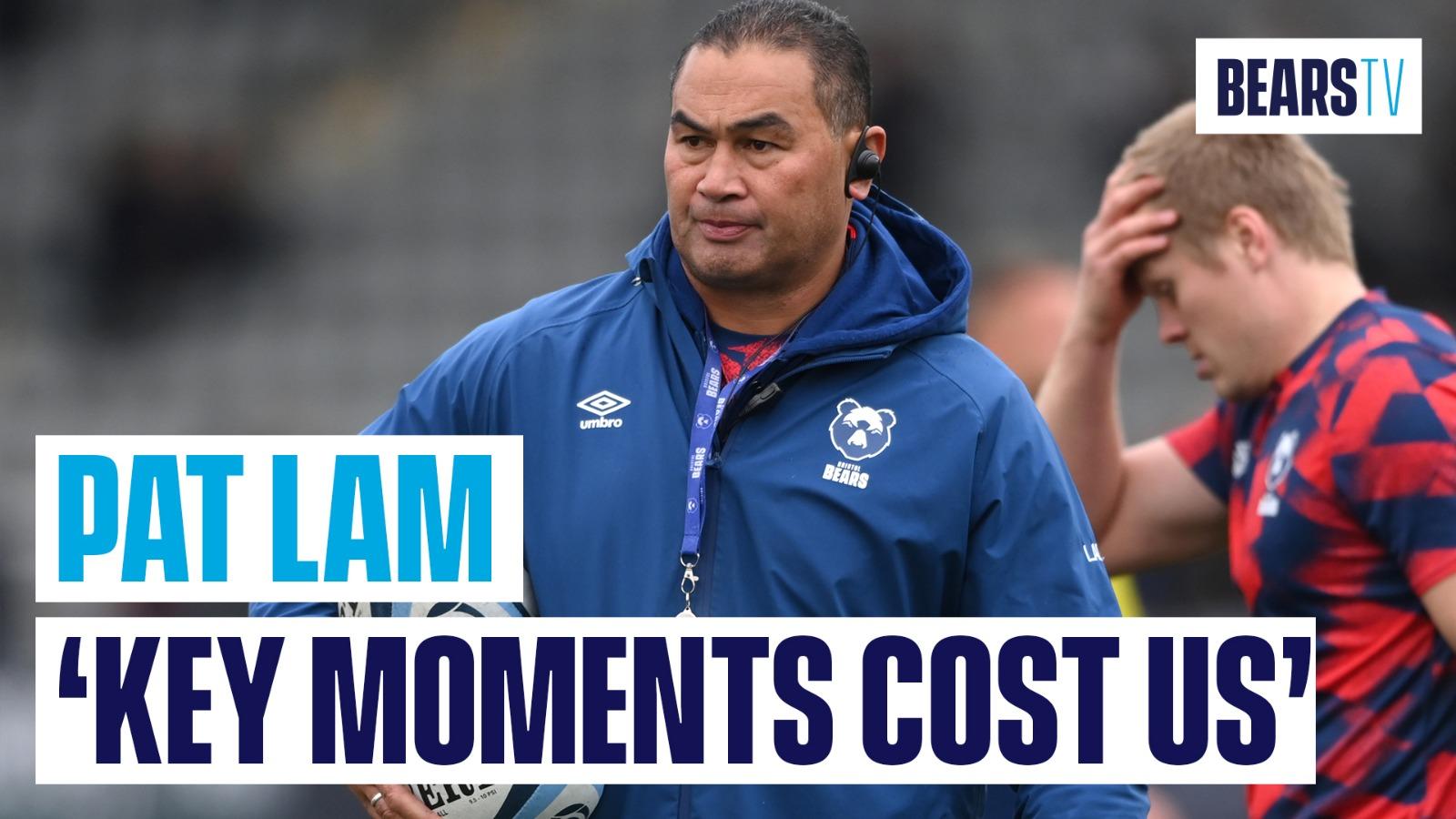 """Key moments cost us"" - Lam"